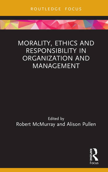 Morality, Ethics and Responsibility in Organization and Management book cover