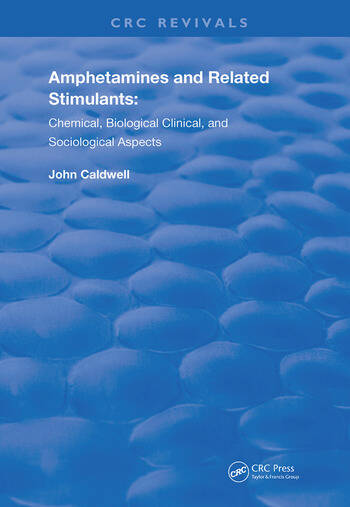 Amphetamines and Related Stimulants Chemical, Biological, Clinical, and Sociological Aspects book cover