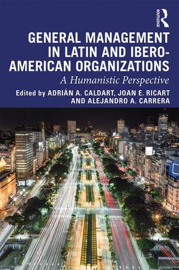General Management in Latin and Ibero-American Organizations A Humanistic Perspective book cover