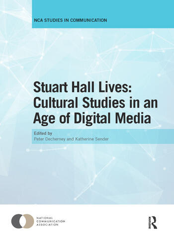 Stuart Hall Lives: Cultural Studies in an Age of Digital Media book cover