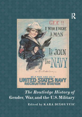 The Routledge History of Gender, War, and the U.S. Military book cover