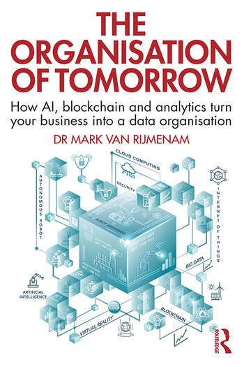 The Organisation of Tomorrow How AI, blockchain and analytics turn your business into a data organisation book cover