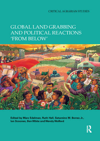 Global Land Grabbing and Political Reactions 'from Below' book cover