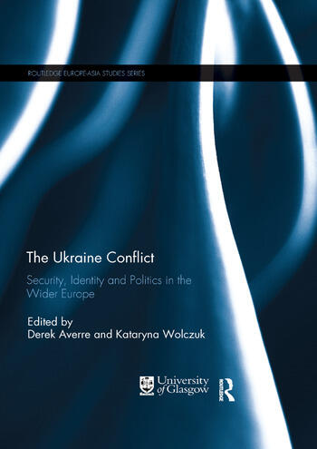 The Ukraine Conflict Security, Identity and Politics in the Wider Europe book cover