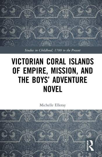 Victorian Coral Islands of Empire, Mission, and the Boys' Adventure Novel book cover