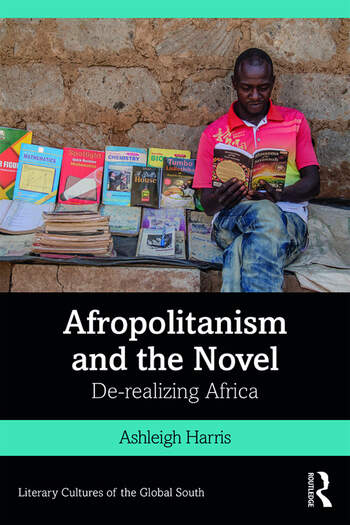 Afropolitanism and the Novel De-realizing Africa book cover