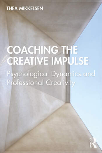 Coaching the Creative Impulse Psychological Dynamics and Professional Creativity book cover