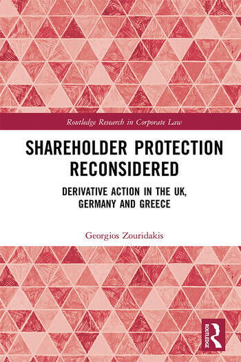 Shareholder Protection Reconsidered Derivative Action in the UK, Germany and Greece book cover