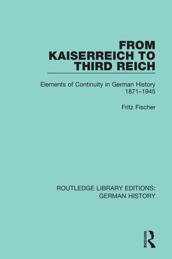From Kaiserreich to Third Reich Elements of Continuity in German History 1871-1945 book cover