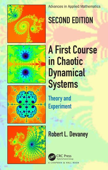 A First Course In Chaotic Dynamical Systems Theory And Experiment book cover