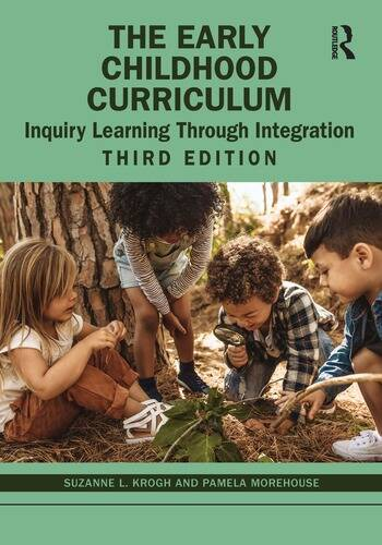 The Early Childhood Curriculum Inquiry Learning Through Integration book cover