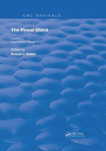 The Pineal Gland Volume 2 Reproductive Effects book cover