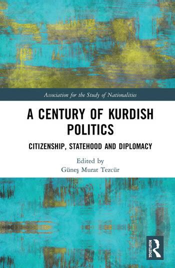 A Century of Kurdish Politics Citizenship, Statehood and Diplomacy book cover