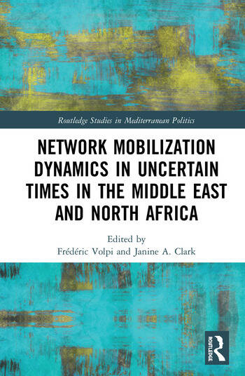 Network Mobilization Dynamics in Uncertain Times in the Middle East and North Africa book cover