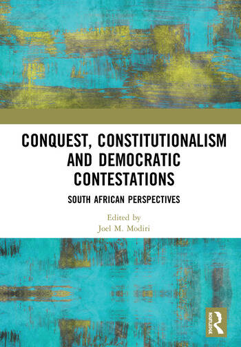 Conquest, Constitutionalism and Democratic Contestations South African Perspectives book cover