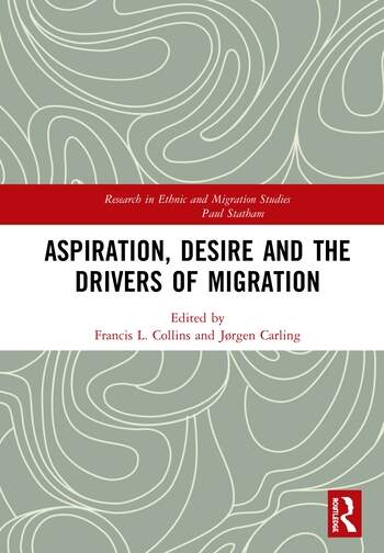Aspiration, Desire and the Drivers of Migration book cover