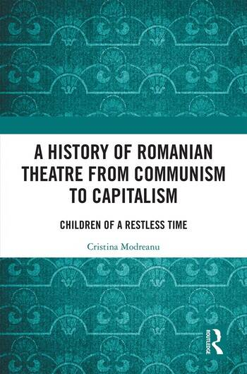 A History of Romanian Theatre from Communism to Capitalism Children of a Restless Time book cover