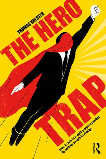 The Hero Trap How to Win in a Post-Purpose Market by Putting People in Charge book cover