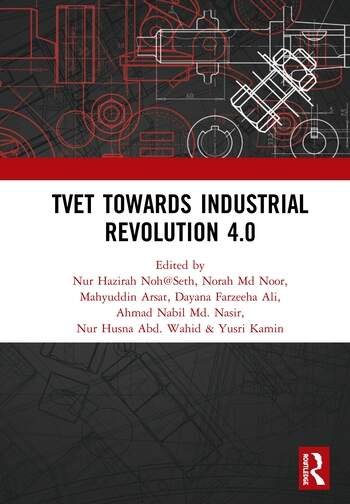 TVET Towards Industrial Revolution 4.0 Proceedings of the Technical and Vocational Education and Training International Conference (TVETIC 2018), November 26-27, 2018, Johor Bahru, Malaysia book cover