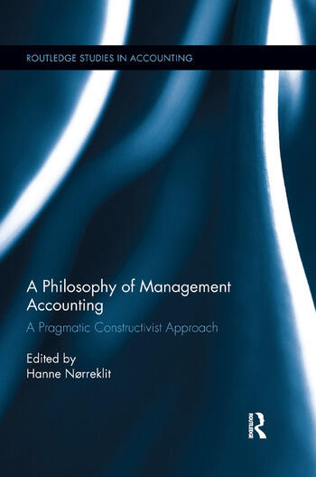 A Philosophy of Management Accounting A Pragmatic Constructivist Approach book cover