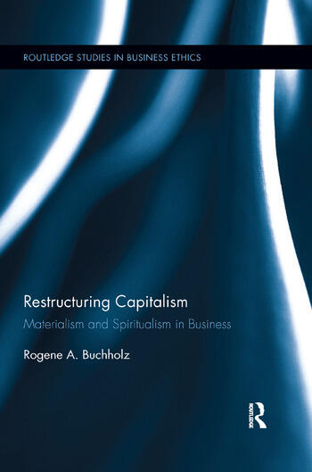 Restructuring Capitalism Materialism and Spiritualism in Business book cover