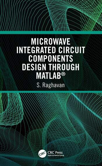 Microwave Integrated Circuit Components Design through MATLAB® book cover