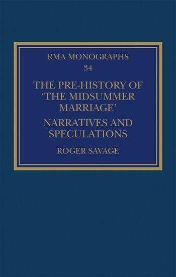 The Pre-history of 'The Midsummer Marriage' Narratives and Speculations book cover