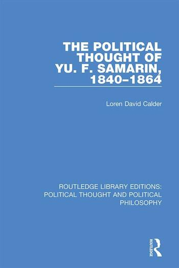 The Political Thought of Yu. F. Samarin, 1840-1864 book cover