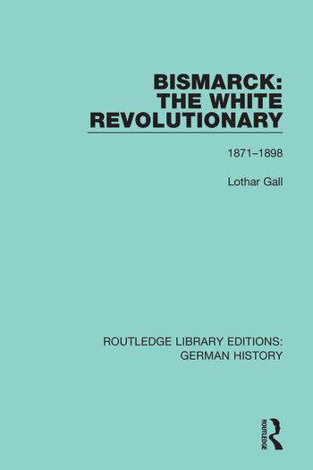 Bismarck: The White Revolutionary Volume 2 1871 - 1898 book cover