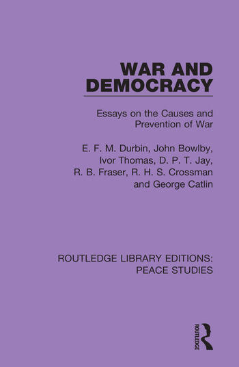 War and Democracy Essays on the Causes and Prevention of War book cover