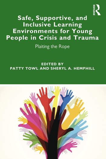 Safe, Supportive, and Inclusive Learning Environments for Young People in Crisis and Trauma Plaiting the Rope book cover
