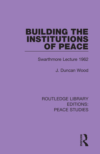 Building the Institutions of Peace Swarthmore Lecture 1962 book cover