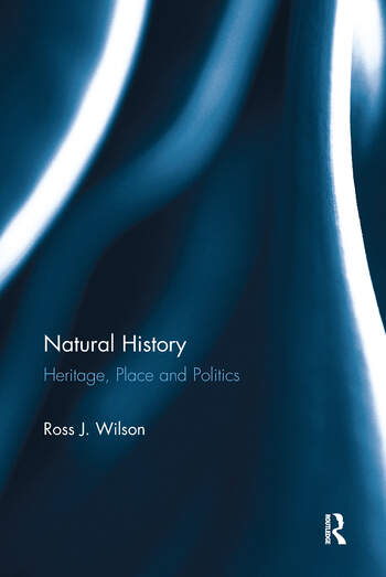 Natural History Heritage, Place and Politics book cover