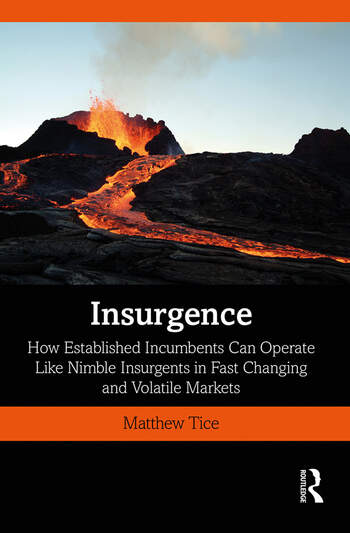 Insurgence How Established Incumbents Can Operate Like Nimble Insurgents in Fast Changing and Volatile Markets book cover