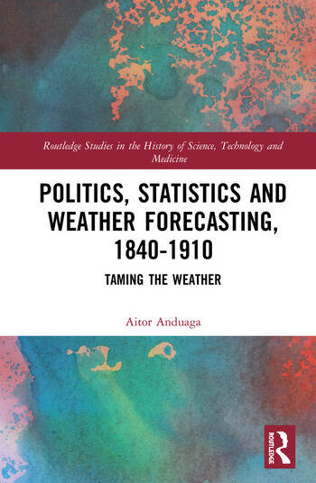 Politics, Statistics and Weather Forecasting, 1840-1910 Taming the Weather book cover