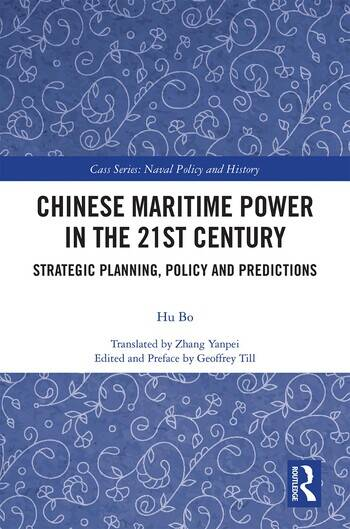 Chinese Maritime Power in the 21st Century Strategic Planning, Policy and Predictions book cover
