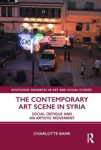 The Contemporary Art Scene in Syria Social Critique and an Artistic Movement book cover