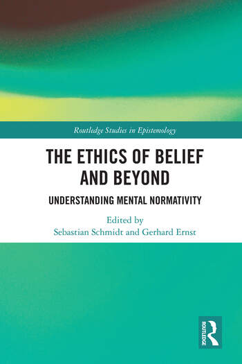 The Ethics of Belief and Beyond Understanding Mental Normativity book cover