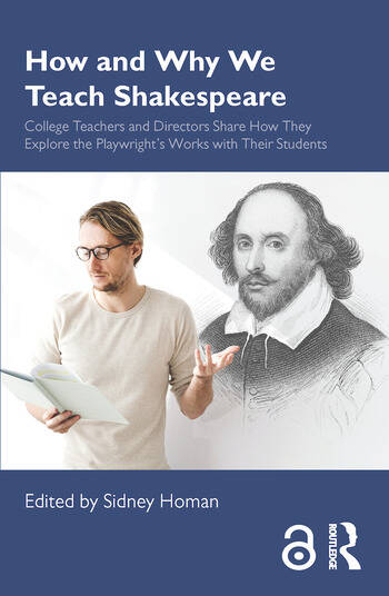 How and Why We Teach Shakespeare College Teachers and Directors Share How They Explore the Playwright's Works with Their Students book cover