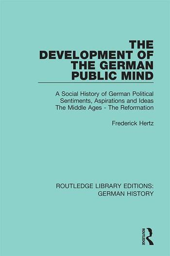 The Development of the German Public Mind Volume 1 A Social History of German Political Sentiments, Aspirations and Ideas The Middle Ages - The Reformation book cover