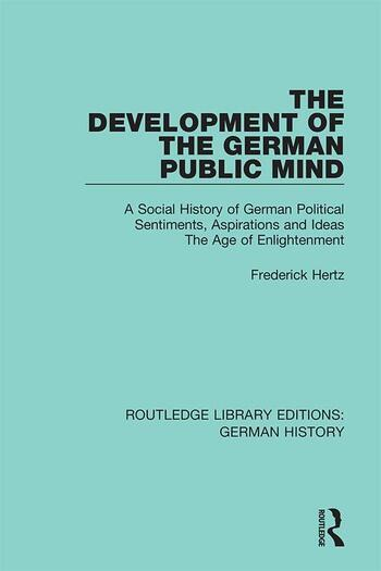 The Development of the German Public Mind Volume 2 A Social History of German Political Sentiments, Aspirations and Ideas The Age of Enlightenment book cover