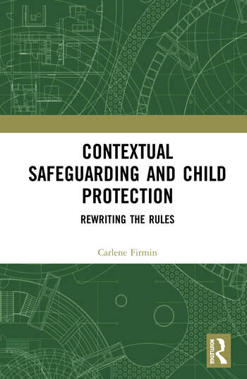 Contextual Safeguarding and Child Protection Rewriting the Rules book cover