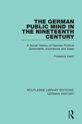 The German Public Mind in the Nineteenth Century Volume 3 A Social History of German Political Sentiments, Aspirations and Ideas book cover