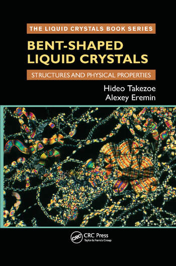 Bent-Shaped Liquid Crystals Structures and Physical Properties book cover