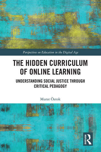 The Hidden Curriculum of Online Learning Understanding Social Justice through Critical Pedagogy book cover