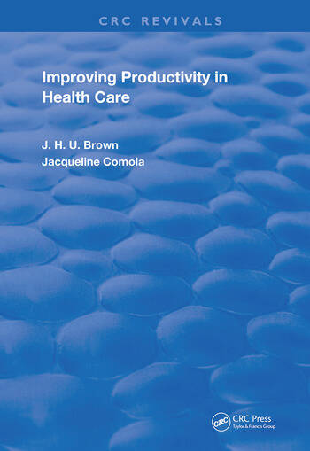Improving Productivity In Health Care book cover