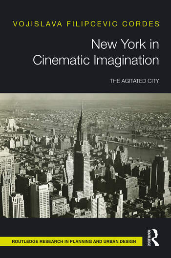New York in Cinematic Imagination The Agitated City book cover