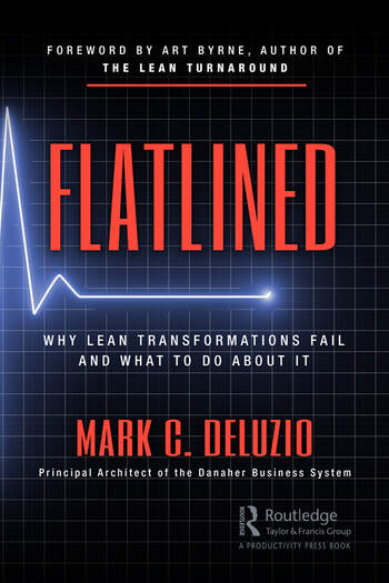 Flatlined Why Lean Transformations Fail and What to Do About It book cover