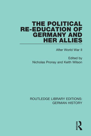 The Political Re-Education of Germany and her Allies After World War II book cover