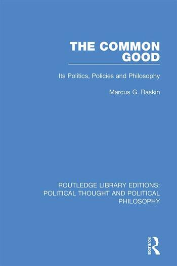 The Common Good Its Politics, Policies and Philosophy book cover